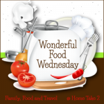 Wonderful Food Wednesday – Week # 27
